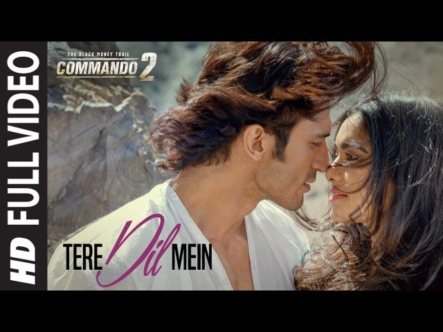 Commando 2 Tere Dil Mein | Vidyut Jammwal, Adah Sharma, Esha Gupta, Freddy Daruwala, Armaan Malik