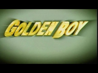 Golden Boy / Золотой парень (Оpening)