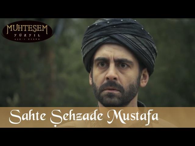 Sahte Şehzade Mustafa Muhteşem Yüzyıl 127 Bölüm
