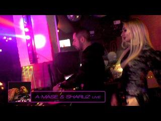 A-Mase Sharliz [Chelentano Live]
