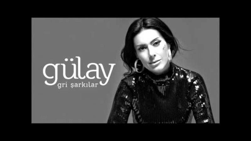 Gülay - Mucize (Gri Şarkılar)