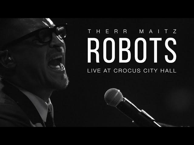 Therr Maitz Robots Live @ Crocus City Hall