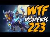 Dota 2 WTF Moments #222