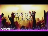 Dr. Bellido - Porque Tu Te Vas (Lyric Video) ft. Dama