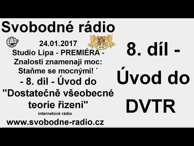 Svobodné rádio 24.01.2017 Úvod do DVTR 8. díl