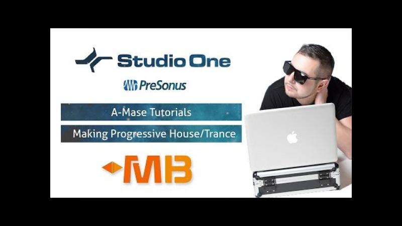 A-Mase - Создание Progressive Trance/House трека с нуля в STUDIO ONE [MUZBIZNES]