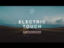 A R I Z O N A - Electric Touch (ayokay Remix)