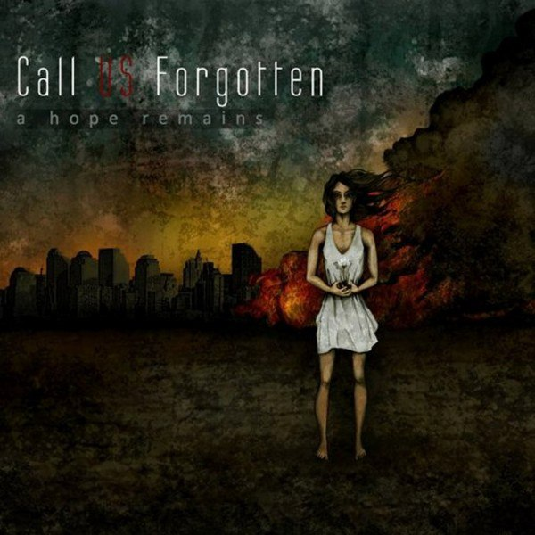 Call Us Forgotten - A Hope Remains (2011)