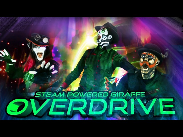 Steam Powered Giraffe - Overdrive