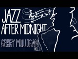 Gerry Mulligan - Jazz After Midnight (Vol. 2)