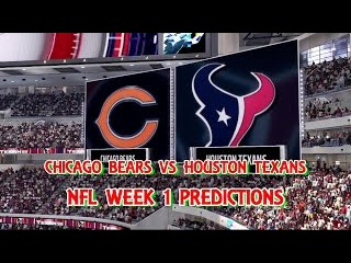 CHICAGO BEARS VS HOUSTON TEXANS PREDICTIONS | NFL WEEK 1 | FULL GAME