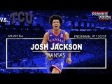 Josh Jackson (Kansas)  vs TCU  2.22.17   15 Pts, 11 Rebs