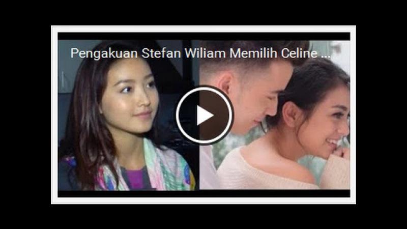 Pengakuan Stefan Wiliam Memilih Celine Ketimbang Wilona Gosip Artis Hari Ini 6 September 2016