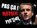 Emmanuel Macron – Pas ça (Remix politique) Metal Bonus