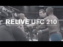 Relive UFC 210 on UFC FIGHT PASS