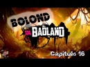 Bolond in BadLand Cap 16