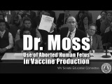 Dr. Alvin H. Moss Testifies on use of Aborted Human Fetus in Vaccine Production