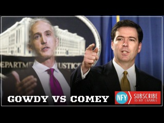 Trey Gowdy Destroys FBI Director James Comey - 'Thats Not The FBI I Used To Work For'