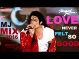 Michael Jackson (Deep) Love Never Felt So Good ReMix#Mix 2016 HQ
