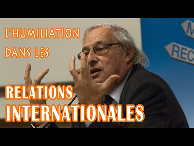 Bertrand Badie — L'humiliation dans les relations internationales