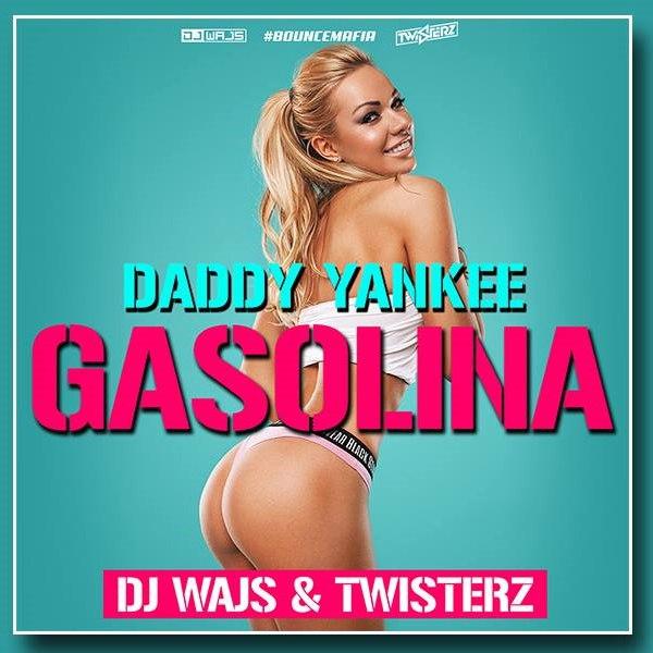 Daddy Yankee – Gasolina (DJ WAJS & TWISTERZ Bootleg)