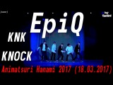 KNK - KNOCK dance cover by EpiQ [Animatsuri Hanami 2017 (18.03.2017)]