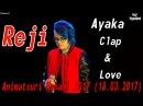 [Караоке] Reji -  Ayaka - Clap&Love [Animatsuri Hanami 2017 (18.03.2017)]