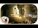 Dying Light - Каматоз и omreker входят в печку, висят на цветах!