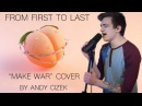 From First to Last Make War VOCAL COVER