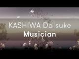 toco toco - KASHIWA Daisuke, Musician