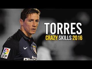 Fernando Torres - Crazy Goals, Skills Assists 2016/17 | HD