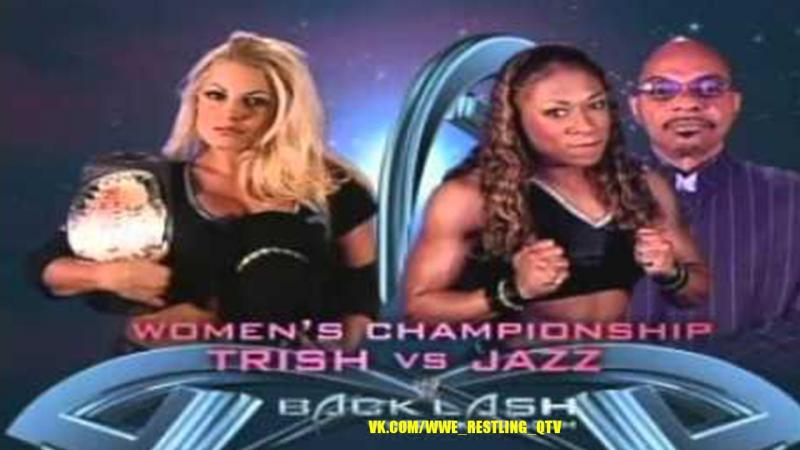[WWE QTV]☆[Backlash 2003]Women's Champ[Jazz (Theodore Long) vs Trish Stratus][☆[Джаз (с Теодором Лонгом) про Триш Стратус]