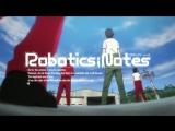 RoboticsNotes opening 2 (Русские Субтитры)