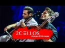 2CELLOS With Or Without You Live at Arena di Verona