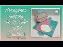 Hexagonal Jumping Pop Up Card ~ Part 1 hexjumpup