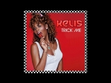 Kelis - Trick Me (Original Version)