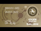 1/4 GR - 85 kg: I. ABBASOV (AZE) df. E. SALEEV (RUS), 3-1