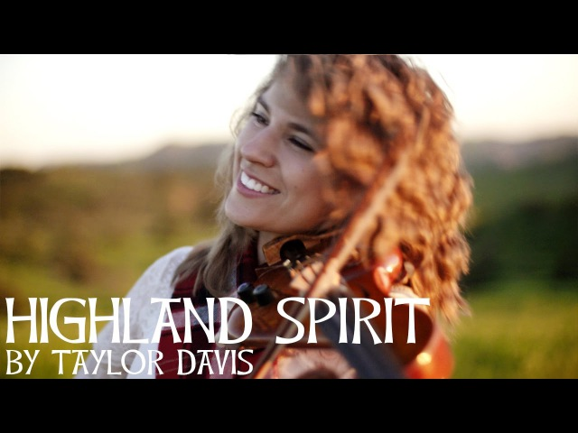 Highland Spirit - Taylor Davis (Original Song)