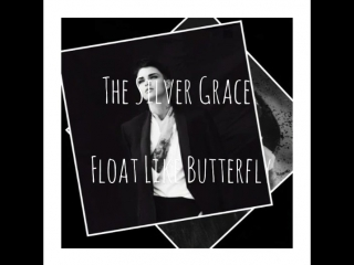 THE SILVER GRACE - Float like butterfly (Electric Single)