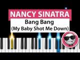 Nancy Sinatra - Bang Bang (My Baby Shot Me Down) - Piano Tutorial - How to Play (Kill Bill)