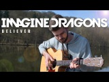 Believer - Imagine Dragons [Fingerstyle Guitar Cover] [Free Tabs]