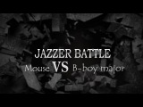 Mouse VS B-boy major