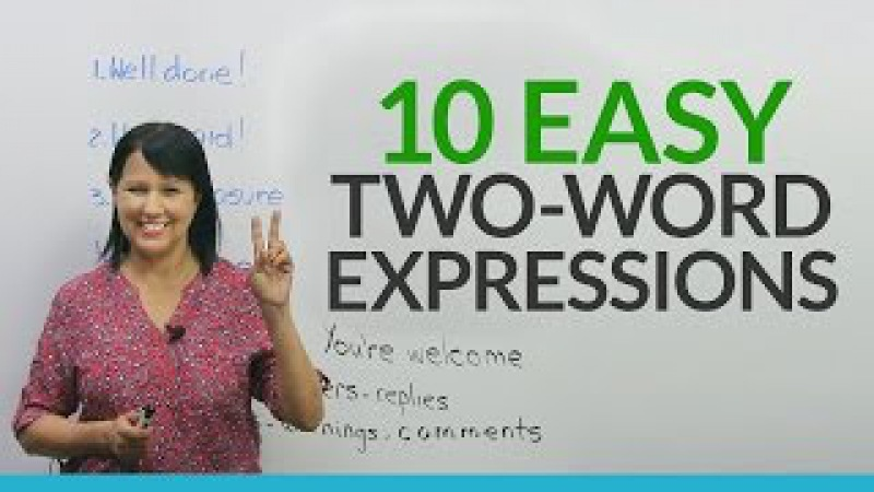 Say MORE with LESS: 2-Word Expressions in English