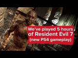 10 минут геймплея Resident Evil 7