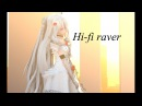【4k-MMD Model test】「Hi-fi Raver」 - Tda 阿根达斯的悲伤