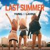 ПРЕМЬЕРА 🚀   YUNG & LAVINA 🚀 - ''LAST SUMMER''