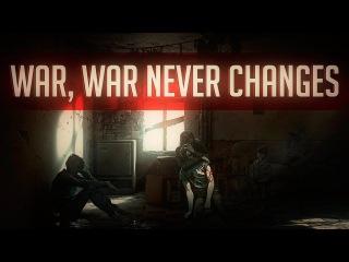 Трейлер канала   War. War never changes.