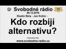 Svobodné rádio 06.12.2016 Jan Koller - Kdo rozbíjí alternativu? : YT