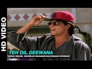 Yeh Dil Deewana Pardes Shahrukh Khan Sonu Nigam Nadeem Shravan