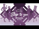 [Vocaloid RUS] Step to You (Cover by Cat, Elli, Sati Akura) HBD, Aquarium